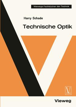 Technische Optik von Schade,  Harry