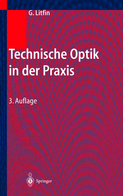 Technische Optik in der Praxis von Litfin,  Gerd