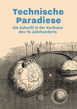Technische Paradiese von Illner,  Marlene, Winzen,  Matthias