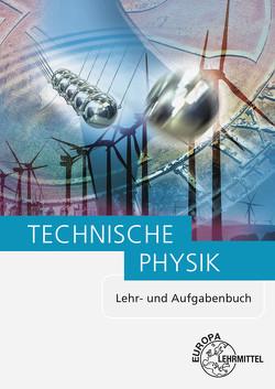 Technische Physik von Bach,  Ewald, Jungblut,  Volker, Maier,  Ulrich, Mattheus,  Bernd, Wieneke,  Falko