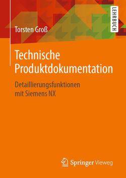 Technische Produktdokumentation von Gross,  Torsten