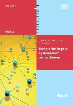 Technische Regeln systematisch recherchieren von Hertel,  Lothar, Oberbichler,  Brigitte, Trescher,  Daniela