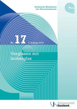 Technische Richtlinien des Glaserhandwerks / Technische Richtlinie des Glaserhandwerks Nr. 17