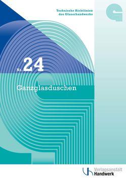Technische Richtlinien des Glaserhandwerks / Technische Richtlinie des Glaserhandwerks Nr. 24
