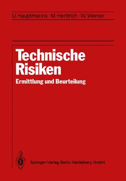 Technische Risiken von Hauptmanns,  Ulrich, Herttrich,  M., Töpfer,  Klaus, Werner,  Wolfgang