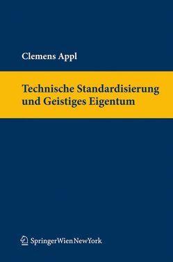 Technische Standardisierung und Geistiges Eigentum von Appl,  Clemens