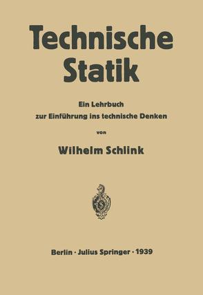 Technische Statik von Dietz,  Heinrich, Schlink,  Wilhelm