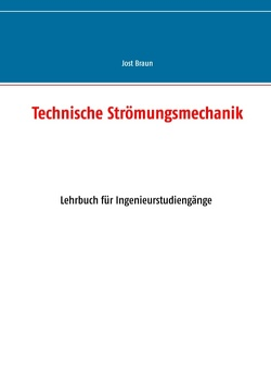Technische Strömungsmechanik von Braun,  Jost