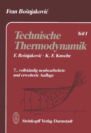 Technische Thermodynamik von Bosnjakovic,  F., Knoche,  K.F.