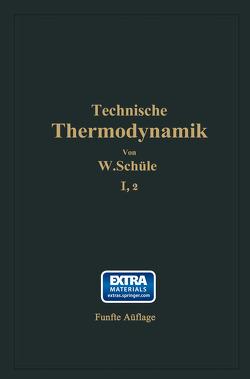 Technische Thermodynamik von Schüle,  W