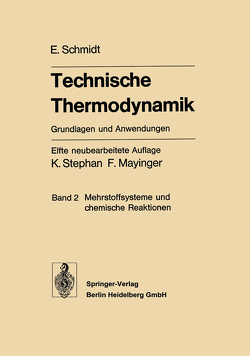 Technische Thermodynamik. Grundlagen und Anwendungen von Mayinger,  F., Schmidt,  Ernst, Stephan,  K.