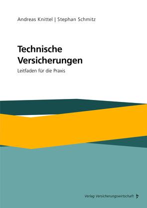 Technische Versicherungen von Knittel,  Andreas, Schmitz,  Stephan