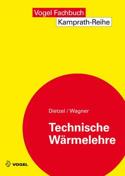 Technische Wärmelehre von Dietzel,  Fritz, Wagner,  Walter