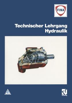 Technischer Lehrgang Hydraulik von Fina Deutschland, unitext, van den Brink,  R.