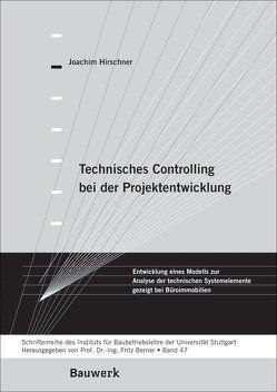 Technisches Controlling bei der Projektentwicklung von Berner,  Fritz, Hirschner,  Joachim