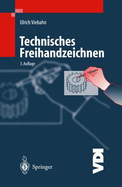 Technisches Freihandzeichnen von Viebahn,  Ulrich