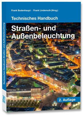 Technisches Handbuch Straßen- und Außenbeleuchtung von Bodenhaupt,  Frank, Lindemuth,  Frank