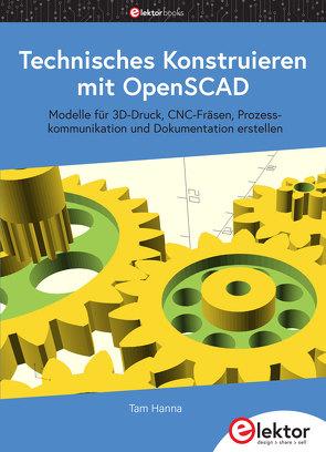 Technisches Konstruieren mit OpenSCAD von Hanna,  Tam