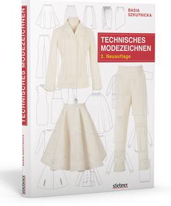 Technisches Modezeichnen von Szkutnicka,  Basia
