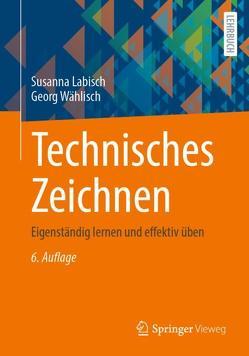 Technisches Zeichnen von Labisch,  Susanna, Wählisch,  Georg
