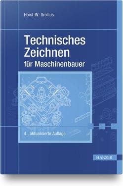 Technisches Zeichnen für Maschinenbauer von Grollius,  Horst-Walter