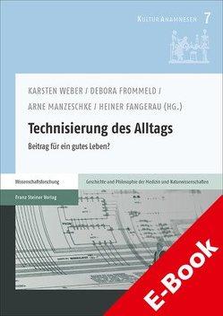 Technisierung des Alltags von Fangerau,  Heiner, Frommeld,  Debora, Manzeschke,  Arne, Weber,  Karsten