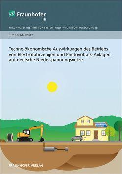 Techno-ökonomische Auswirkungen des Betriebs von Elektrofahrzeugen und Photovoltaik-Anlagen auf deutsche Niederspannungsnetze. von Marwitz,  Simon