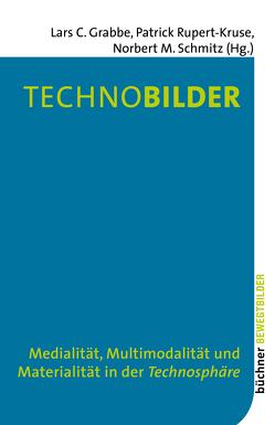 Technobilder von Grabbe,  Lars C., Rupert-Kruse,  Patrick, Schmitz,  Norbert M