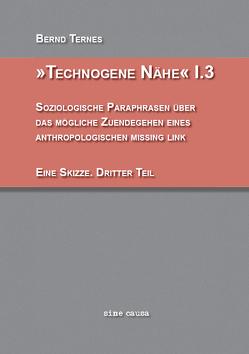 Technogene Nähe 1.3 von Ternes,  Bernd
