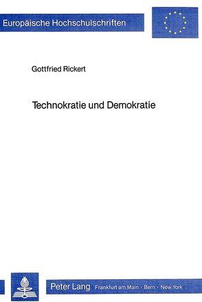 Technokratie und Demokratie von Rickert,  Gottfried