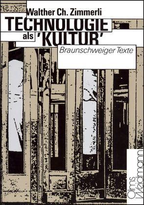 """Technologie als """"Kultur"""" von Zimmerli,  Walther Ch."""