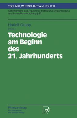 Technologie am Beginn des 21. Jahrhunderts von Grupp,  Hariolf