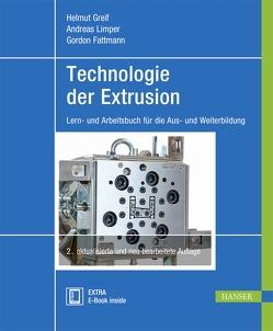 Technologie der Extrusion von Fattmann,  Gordon, Greif,  Helmut, Limper,  Andreas