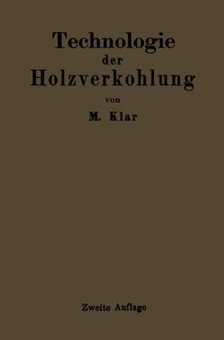 Technologie der Holzverkohlung von Klar,  Max