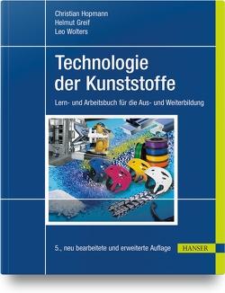Technologie der Kunststoffe von Greif,  Helmut, Hopmann,  Christian, Wolters,  Leo