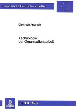 Technologie der Organisationsarbeit von Anspach,  Christoph