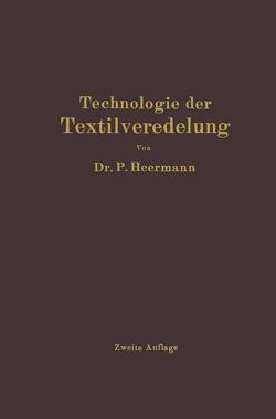 Technologie der Textilveredelung von Heermann,  Paul