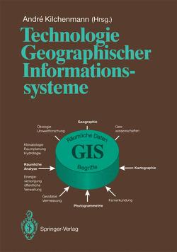 Technologie Geographischer Informationssysteme von Kilchenmann,  André