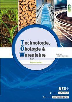 Technologie, Ökologie und Warenlehre HAK V von Pöhacker,  Johannes, Schiechl-Pöhacker,  Angelika
