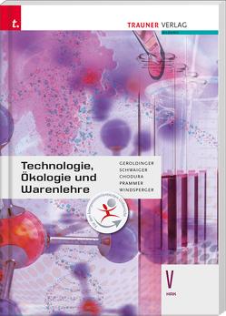 Technologie, Ökologie und Warenlehre V HAK von Chodura,  Dietmar, Geroldinger,  Helmut Franz, Prammer,  Heinz Karl, Schwaiger,  Barbara, Windsperger,  Andreas