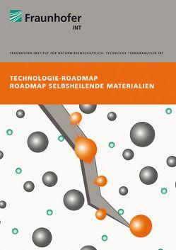 Technologie-Roadmap Selbstheilende Materialien. von Grigoleit,  S, Hahnenwald,  H., Kock,  D, Müller,  S, Schwarz-Geschka,  M., Thesing,  P., Thorleuchter,  D.