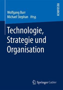 Technologie, Strategie und Organisation von Burr,  Wolfgang, Stephan,  Michael