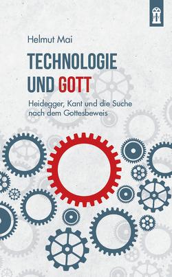 Technologie und Gott von Mai,  Helmut