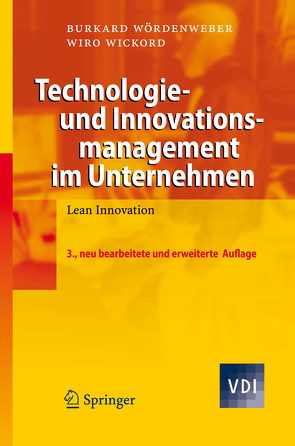Technologie- und Innovationsmanagement im Unternehmen von Eggert,  Marco, Größer,  André, Wickord,  Wiro, Wördenweber,  Burkard
