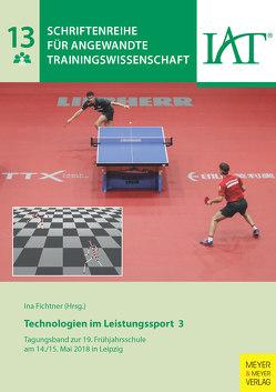 Technologien im Leistungssport 3 von Fichtner,  Ina, IAT