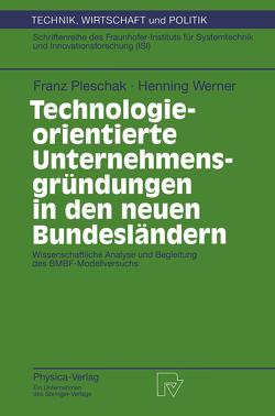 Technologieorientierte Unternehmensgründungen in den neuen Bundesländern von Pleschak,  Franz, Werner,  Henning