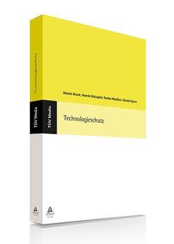 Technologieschutz (E-Book, PDF) von Brock,  Martin, Holzapfel,  Henrik, Maaßen,  Stefan, Spyra,  Gerald