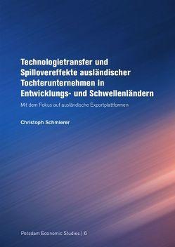 Technologietransfer und Spillovereffekte ausländischer Tochterunternehmen in Entwicklungs- und Schwellenländern von Schmierer,  Christoph