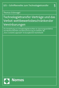 Technologietransfer-Verträge und das Verbot wettbewerbsbeschränkender Vereinbarungen von Grünvogel,  Thomas