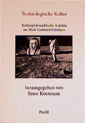 Technologische Kultur von Bammé,  Arno, Kotzmann,  Ernst